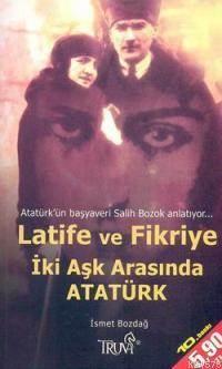Latife ve Fikriye İki Aşk Arasında Atatürk(CEP)