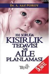 101 Soruda Kısırlık Tedavisi ve Aile Plan. (CEP)