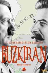 Buzkıran : 2. Dünya Savaşını Kim Başlattı