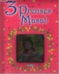 3 Masal: 3 Prenses Masalı