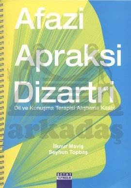 Afazi Apraksi Dizartri(Dil Ve Konuşma Terapisi)