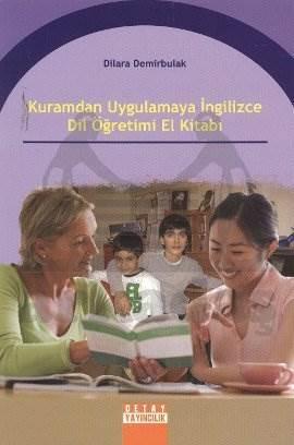 Kuramdan Uygulamaya İngilizce Dil Öğretim