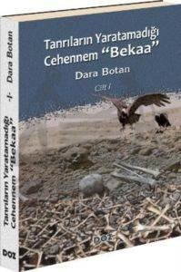 Tanrıların Yaratamadığı Cehennem 'Bekaa' Cilt 1