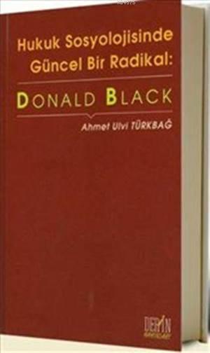 Hukuk Sosyolojisinde Güncel Bir Radikal: Donald Black