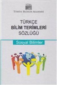 Türkçe Bilim Terimleri Sözlüğü: Sosyal Bilimleri