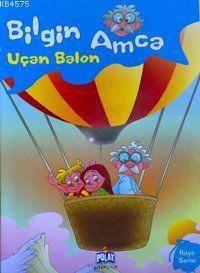 Bilgin Amca Uçan Balon; Rüya Serisi
