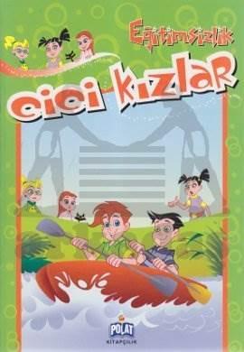 Eğitimsizlik - Cici Kızlar