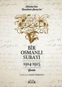 Bir Osmanlı Subayı: İstanbul'dan Çanakkale Savaşı'na Günlük 1914 -1915