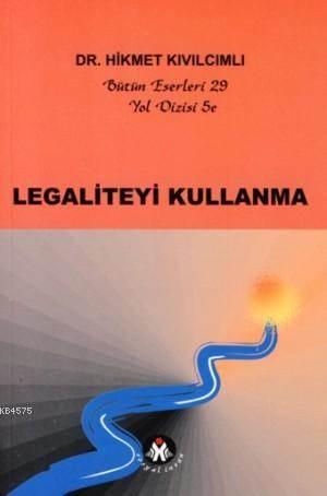 Legaliteyi Kullanma;Yol Dizisi