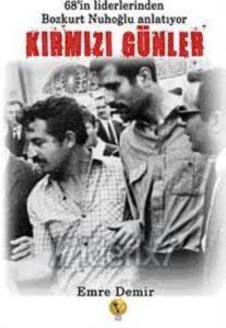 68'in Liderlerinden Bozkurt Nuhoğlu Anlatıyor: Kırmızı Günler
