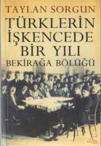 Türklerin İşkencede Bir Yılı Bekirağa Bölüğü