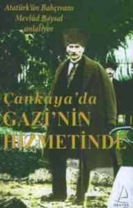 Çankaya'da Gazi'nin Hizmetinde