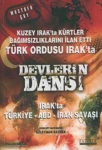 Devlerin Dansı; Irak'ta Türkiye, Abd, İran Savaşı
