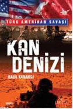 Türk Amerikan Savaşı Kan Denizi