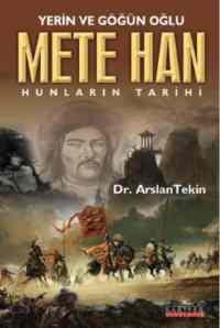 Mete Han Yerin Ve Göğün Oğlu