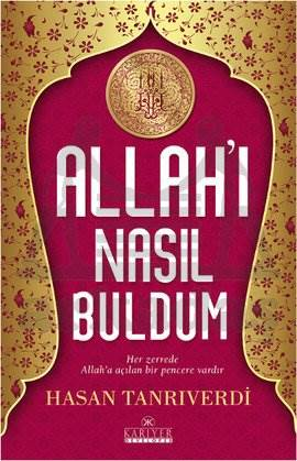 Allah'ı Nasıl Buld ...