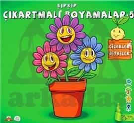 Şıpşıp Çıkartmalı Boyamalar 5 - Çiçekler, Bitkiler