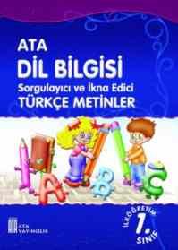 Ata Dil Bilgisi Sorgulayıcı Ve İkna Edici Türkçe Metinler