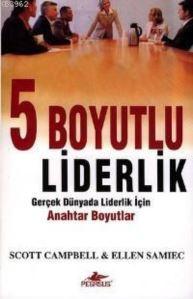 5 Boyutlu Liderlik; Gerçek Dünyada Liderlik İçin Anahtar Boyutlar