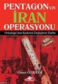 Pentagon'un İran Operasyonu Ortadoğu'nun Kaderini Değiştiren Darbe