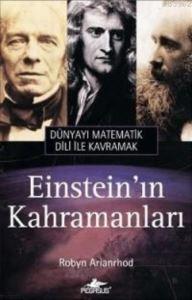 Einstein'in Kahramanları Dünyayı Matematik Dili ile Kavramak