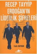Recep Tayyip Erdoğan'ın Liderlik Şifreleri