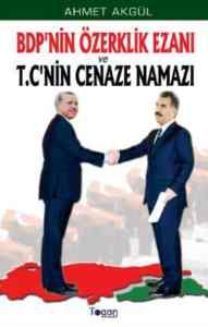 BDP'nin Özerklik Ezanı veT.C'nin Cenaze Namazı