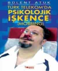 Türk Telekom'da Psikolojik İşkence (Mobbing)