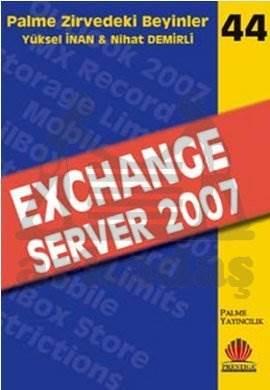 Palme Zirvedeki Beyinler-44: Exchange Server 2007