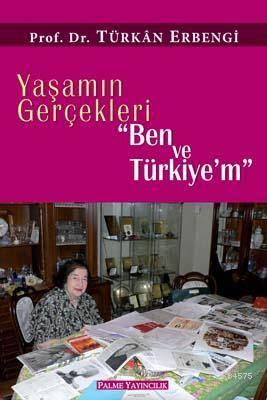 """Yaşamın Gerçekleri """"Ben Ve Türkiyem"""""""