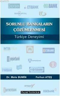 Sorunlu Bankaların Çözümlenmesi; Türkiye Deneyimi