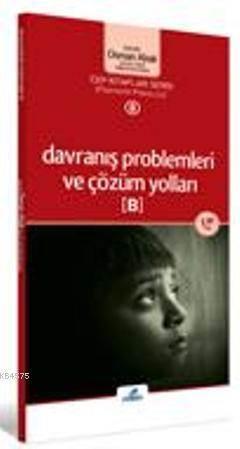 Davranış Problemleri ve Çözüm Yolları ~ B