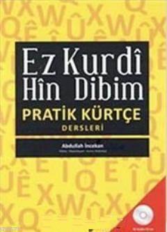 Ez Kurdi Hin Dibim; Pratik Kürtçe Dersleri