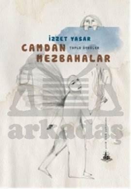 Camdan Mezbahalar (Toplu Öyküler)  (Yitik Ülke Yayınları)