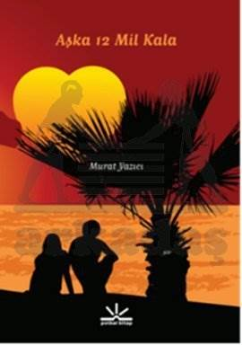 Aşka 12 Mil Kala (Potkal Kitaplar)