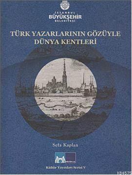 Türk Yazarlarin Gözüyle Dünya Kentleri