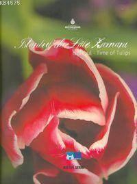 Istanbul'da Lale Zamani; Istanbul - Time of the Tulips