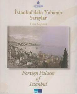 Istanbul'daki Yabanci Saraylar; Foreign Palaces in Istanbul