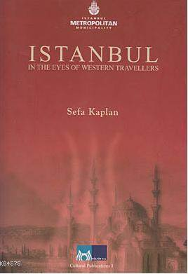 Istanbul; in the Eyes of Western Travellers