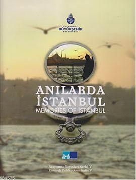 Anilarda Istanbul; Memories Of Istanbul