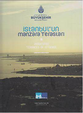 Istanbul'un Manzara Teraslari; Panaromic Terraces of Istanbul