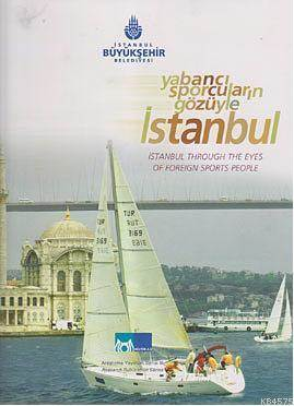 Yabanci Sporcularin Gözüyle Istanbul; Istanbul Through The Eyes Of Foreign Sports People