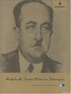 Abdülhak Sinasi Hisar'in Istanbul'u; Türk Edebiyatinda Istanbul Serisi 4