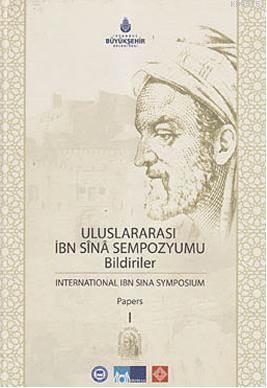 Uluslararasi Ibn Sina Sempozyumu Bildiriler; International Ibn Sina Symposium Papers - 2 Cilt Takim
