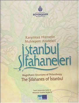 Istanbul Sifahaneleri; Karsiliksiz Hizmetin Muhtesem Abideleri