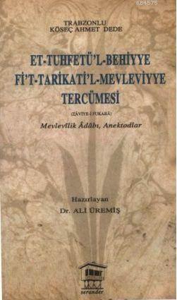 Et-Tuhfetü'l-Behiyye Fi't-Tarikati'l-Mevleviyye Tercümesi; Mevlevilik Adabı, Anekdotlar