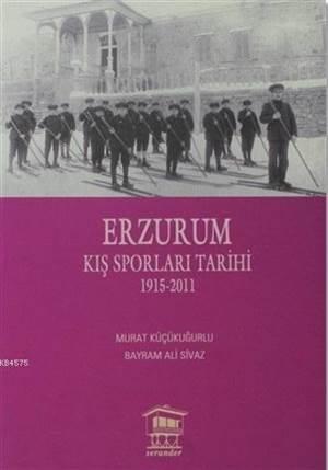 Erzurum Kış Sporları Tarihi; (1915-2011)