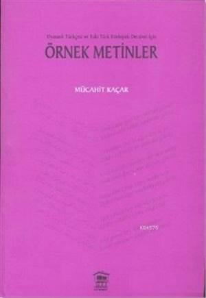 Osmanlı Türkçesi Ve Eski Türk Edebiyatı Dersleri İçin Örnek Metinler