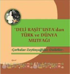 Deli Raşit Usta'dan Türk Ve Dünya Mutfağı