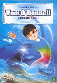 Tom O'donnell Atlantis Ateşi (11 Yaş Ve Üzeri)